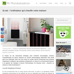 Q.rad : l'ordinateur qui chauffe votre maison
