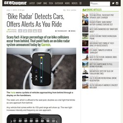 'Bike Radar' Detects Cars, Offers Alerts As You Ride