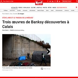 """Steve Jobs et le """"Radeau de la Méduse"""" - Trois œuvres de Banksy découvertes à Calais"""