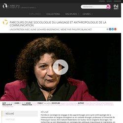 Parcours d'une sociologue du langage et anthropologue de la communication - Aline Gohard-Radenkovic
