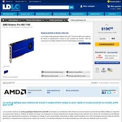 AMD Radeon Pro WX 7100 - Carte graphique pro AMD sur LDLC