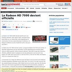 La Radeon HD 7990 devient officielle