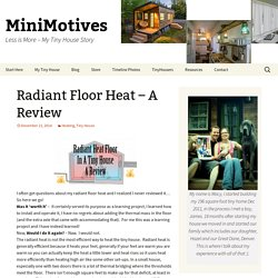 Radiant Floor Heat - A Review - MiniMotives