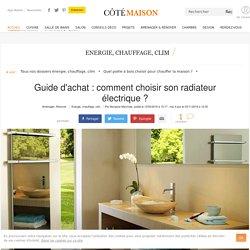 Achat radiateur électrique : nos conseils pour choisir le vôtre - 03/11/16