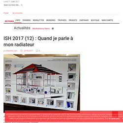 ISH 2017 (12) : Quand je parle à mon radiateur - 22/05/17