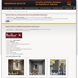 Radiateur Tableau.com : le plus grand catalogue de radiateurs infrarouge français. Toutes les plus grandes marques pour comparer les prix