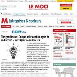 The good ideas : Campa, fabricant français de radiateurs «intelligents» connectés - Actualité du Moci