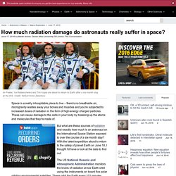 How much radiation damage do astronauts really suffer in space?