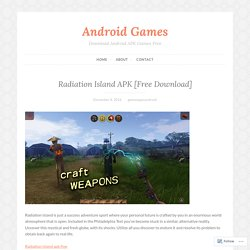 Radiation Island APK [Free Download] – Android Games