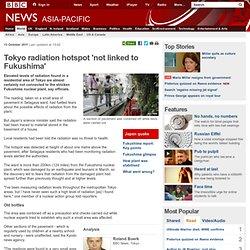 Tokyo radiation hotspot 'not linked to Fukushima'