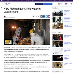 Very high radiation, little water in Japan reactor