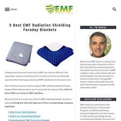 3 Best EMF Radiation Shielding Faraday Blankets