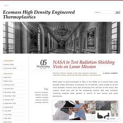 NASA to Test Radiation Shielding Vests on Lunar Mission