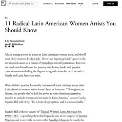 11 Radical Latin American Women Artists You Should Know - Artsy