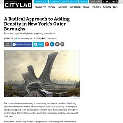 A Radical Approach to Adding Density in New York's Outer Boroughs