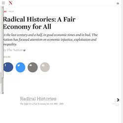 Radical Histories: A Fair Economy for All