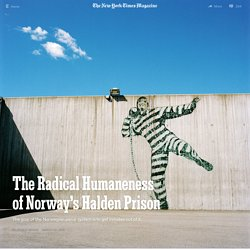 The Radical Humaneness of Norway's Halden Prison