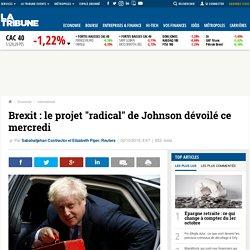 """Brexit : le projet """"radical"""" de Johnson dévoilé ce mercredi"""