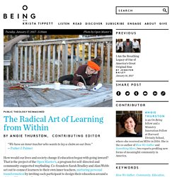 The Radical Art of Learning from Within