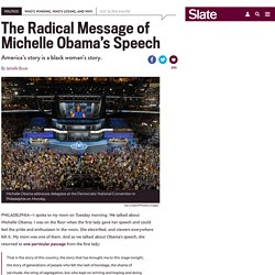 The radical message of Michelle Obama's speech.