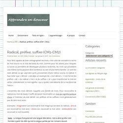 Radical, préfixe, suffixe (CM1-CM2)