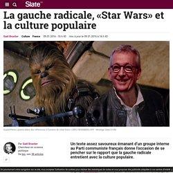 La gauche radicale, «Star Wars» et la culture populaire