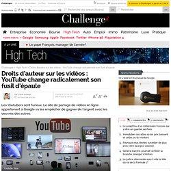 Droits d'auteur sur les vidéos : YouTube change radicalement son fusil d'épaule