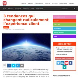 3 tendances qui changent radicalement l'expérience client – HUB Institute – Digital Think Tank