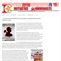 """""""L'euro interdit radicalement toute politique progressiste possible"""" Frédéric Lordon"""