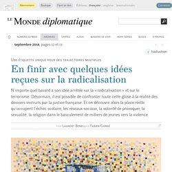 En finir avec quelques idées reçues sur la radicalisation, par Laurent Bonelli & Fabien Carrié (Le Monde diplomatique, septembre 2018)