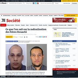 Ce que l'on sait sur la radicalisation des frères Kouachi