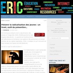 Prévenir la radicalisation des jeunes : un livret, outil de prévention… – É.R.I.C.32