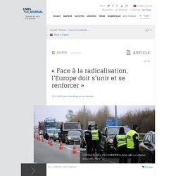 « Face à la radicalisation, l'Europe doit s'unir et se renforcer »
