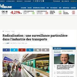 Radicalisation : une surveillance particulière dans l'industrie des transports
