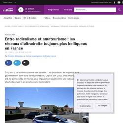 Entre radicalisme et amateurisme: les réseaux d'ultradroite toujours plus belliqueux en France