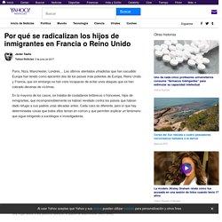Por qué se radicalizan los hijos de inmigrantes en Francia o Reino Unido