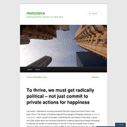 To thrive, we must get radically political – not just commit to private actions for happiness