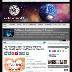 The Healing Code: Radically Improve Your Health With This Powerful Practice