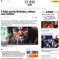 A Calais avec les No Borders, radicaux sans frontières