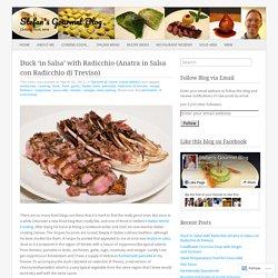 Duck 'in Salsa' with Radicchio (Anatra in Salsa con Radicchio di Treviso)