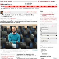 Bern: «Die Muslime haben keine Antwort auf den Radikalismus» - News Region: Bern & Region