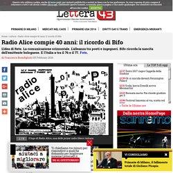 Radio Alice compie 40 anni - Il ricordo di Bifo