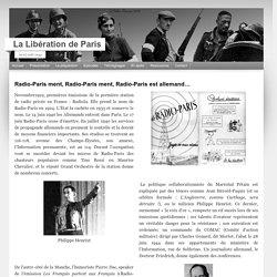 Radio-Paris ment, Radio-Paris ment, Radio-Paris est allemand…