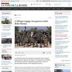 L'Afrique engage une guerre contre Boko Haram