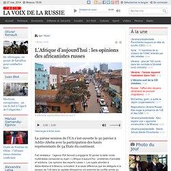 L'Afrique d'aujourd'hui : les opinions des africanistes russes