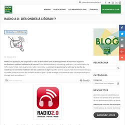 Radio 2.0 : des ondes à l'écran ? - Social Media Club France