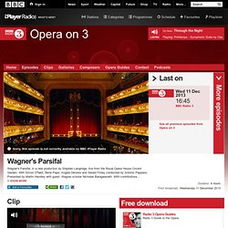 BBC Radio 3 - Opera on 3, Wagner's Parsifal