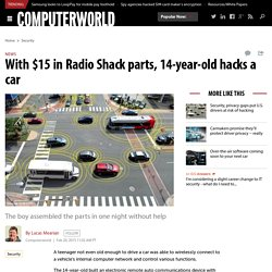 With $15 in Radio Shack parts, 14-year-old hacks a car
