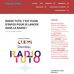 Radio Tuto, c'est plein d'infos pour se lancer dans la radio !