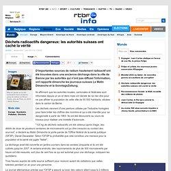 Déchets radioactifs dangereux: les autorités suisses ont caché la vérité